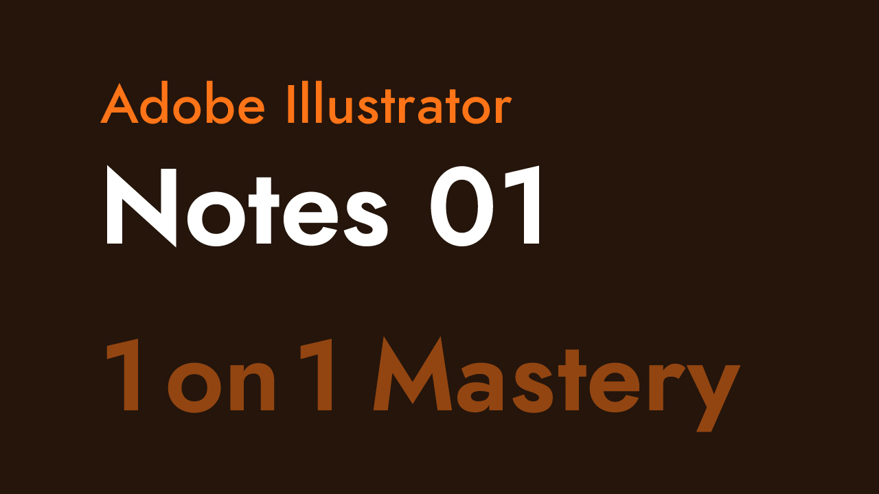 Notes 01 for Adobe Illustrator One on One Mastery Thumbnail