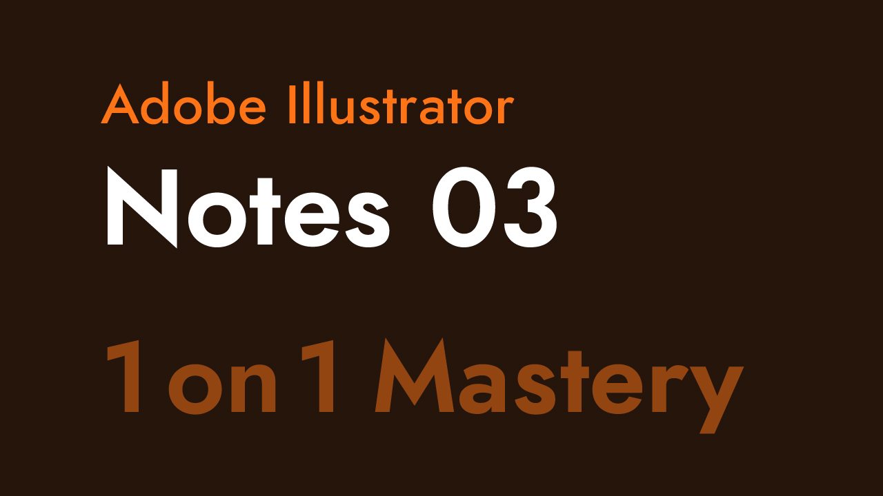 Notes 03 for Adobe Illustrator One on One Mastery Thumbnail