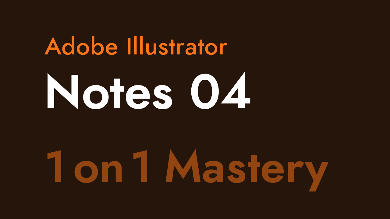 Notes 04 for Adobe Illustrator One on One Mastery Thumbnail